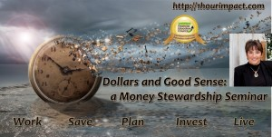 Dollars and Good Sense Seminar