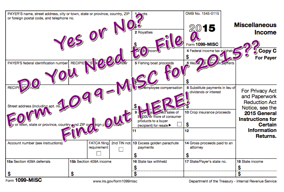 Yes Or No Do You Need To File A Form 1099 Misc For 2015 Find Out