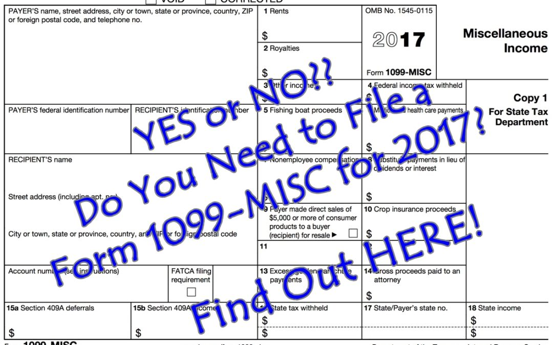 YES or NO?? Do You Need to File a Form 1099-MISC for 2017?  Find out HERE!